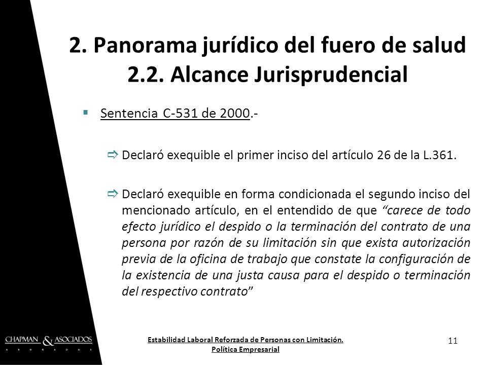 Sentencia C-531 de 2000.- Declaró exequible el primer inciso del artículo 26 de la L.361. Declaró exequible en forma condicionada el segundo inciso de