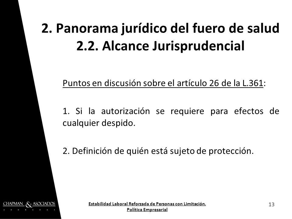 Puntos en discusión sobre el artículo 26 de la L.361: 1. Si la autorización se requiere para efectos de cualquier despido. 2. Definición de quién está