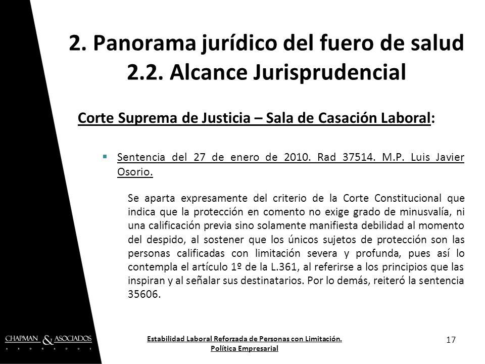 Corte Suprema de Justicia – Sala de Casación Laboral: Sentencia del 27 de enero de 2010. Rad 37514. M.P. Luis Javier Osorio. Se aparta expresamente de