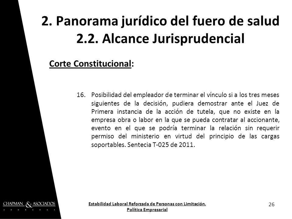 Corte Constitucional: 16.Posibilidad del empleador de terminar el vínculo si a los tres meses siguientes de la decisión, pudiera demostrar ante el Jue