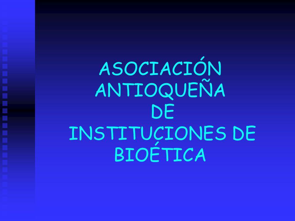 ASOCIACIÓN ANTIOQUEÑA DE INSTITUCIONES DE BIOÉTICA