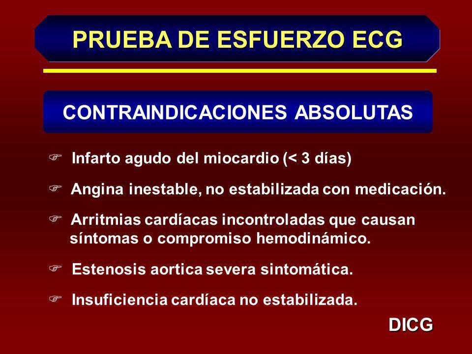 PRUEBA DE ESFUERZO ECG DICG INDICACIONES valoración diagnóstica valoración pronóstica valoración funcional valoración terapéutica