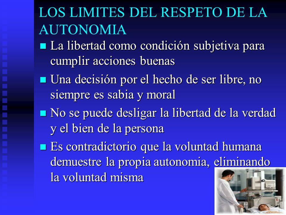 LOS LIMITES DEL RESPETO DE LA AUTONOMIA La libertad como condición subjetiva para cumplir acciones buenas La libertad como condición subjetiva para cu
