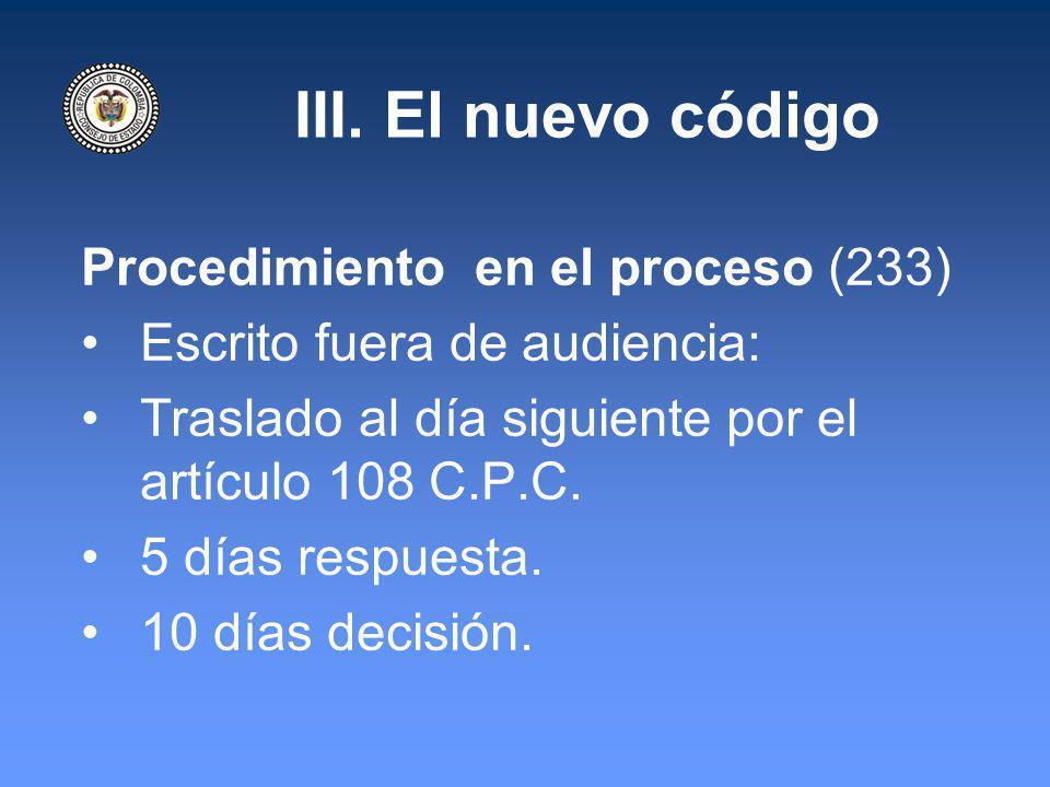 III. El nuevo código Procedimiento en el proceso (233) Escrito fuera de audiencia: Traslado al día siguiente por el artículo 108 C.P.C. 5 días respues