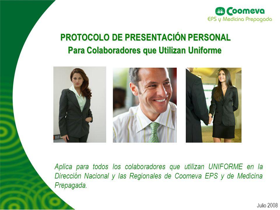 PROTOCOLO IMAGEN PERSONAL MASCULINO MASCULINO Aplica para todos los colaboradores de Coomeva EPS Y Medicina Prepagada que utilizan uniforme.