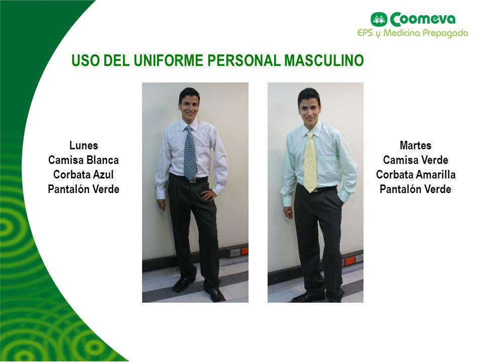 USO DEL UNIFORME PERSONAL MASCULINO Lunes Camisa Blanca Corbata Azul Pantalón Verde Martes Camisa Verde Corbata Amarilla Pantalón Verde