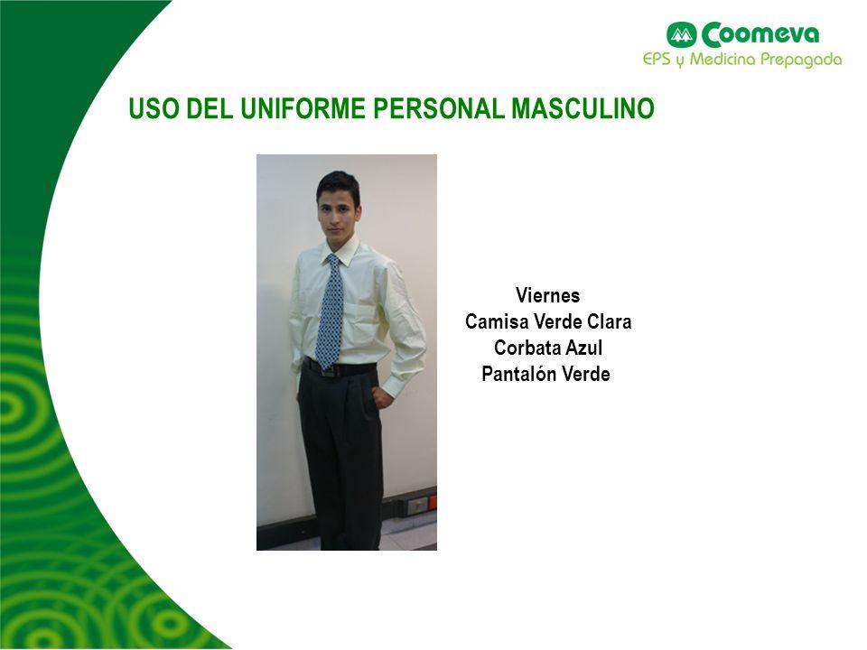USO DEL UNIFORME PERSONAL MASCULINO Viernes Camisa Verde Clara Corbata Azul Pantalón Verde