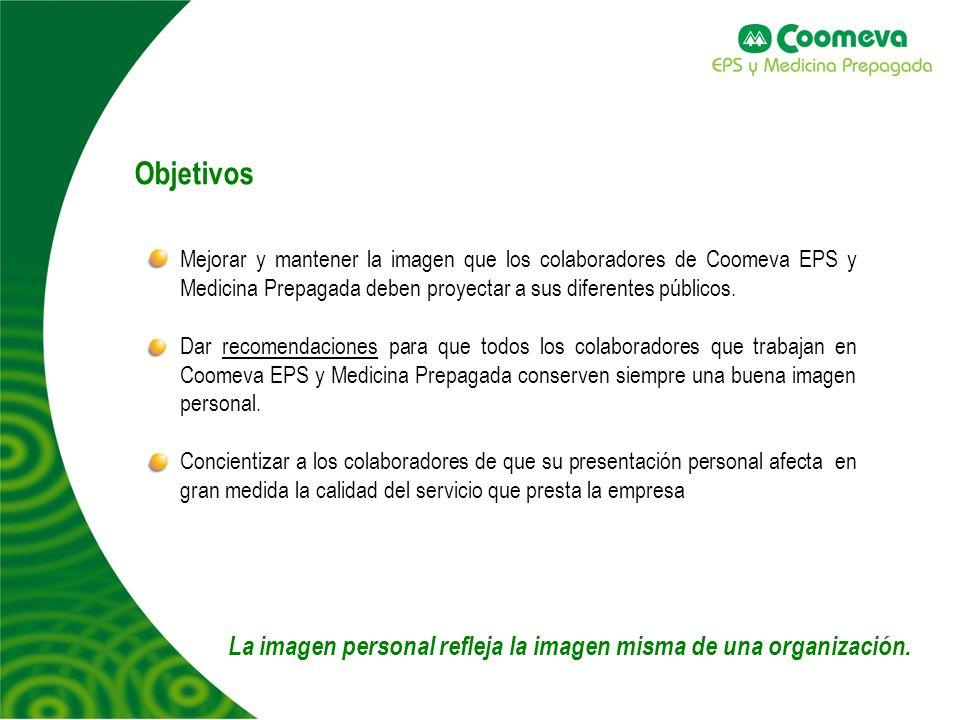 Mejorar y mantener la imagen que los colaboradores de Coomeva EPS y Medicina Prepagada deben proyectar a sus diferentes públicos. Dar recomendaciones