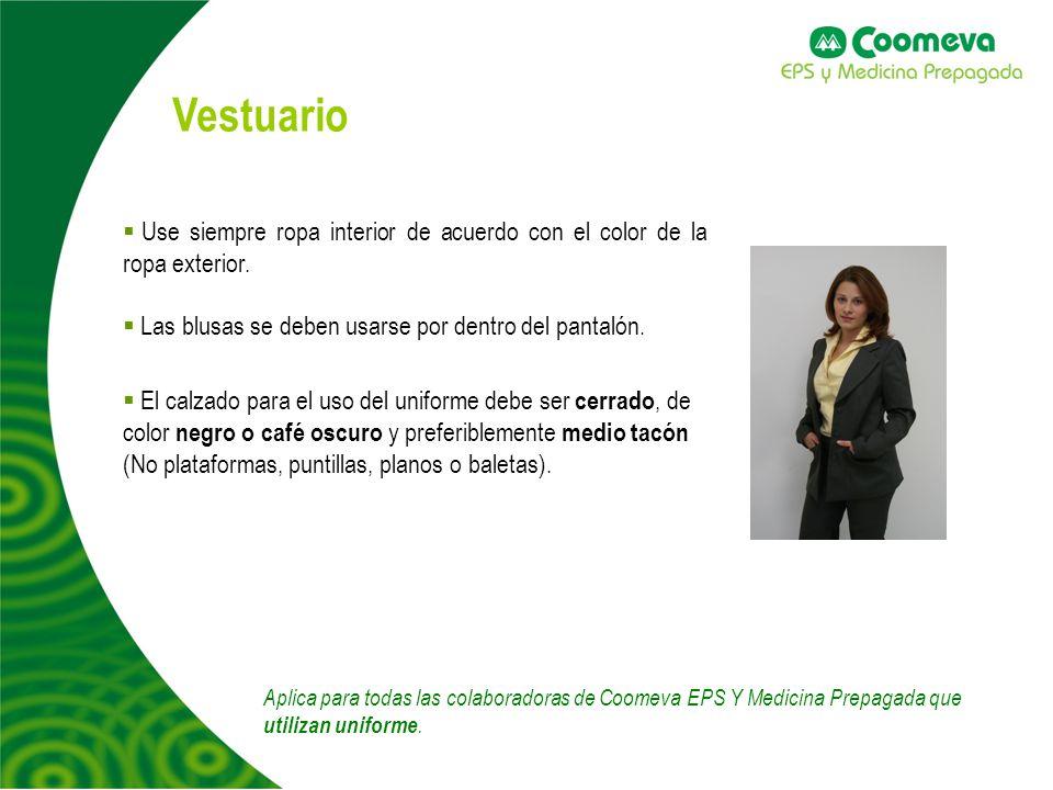 Vestuario Aplica para todas las colaboradoras de Coomeva EPS Y Medicina Prepagada que utilizan uniforme.