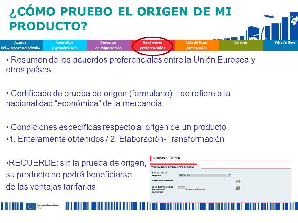 Resumen de los acuerdos preferenciales entre la Unión Europea y otros países Certificado de prueba de origen (formulario) – se refiere a la nacionalidad económica de la mercancía Condiciones específicas respecto al origen de un producto 1.