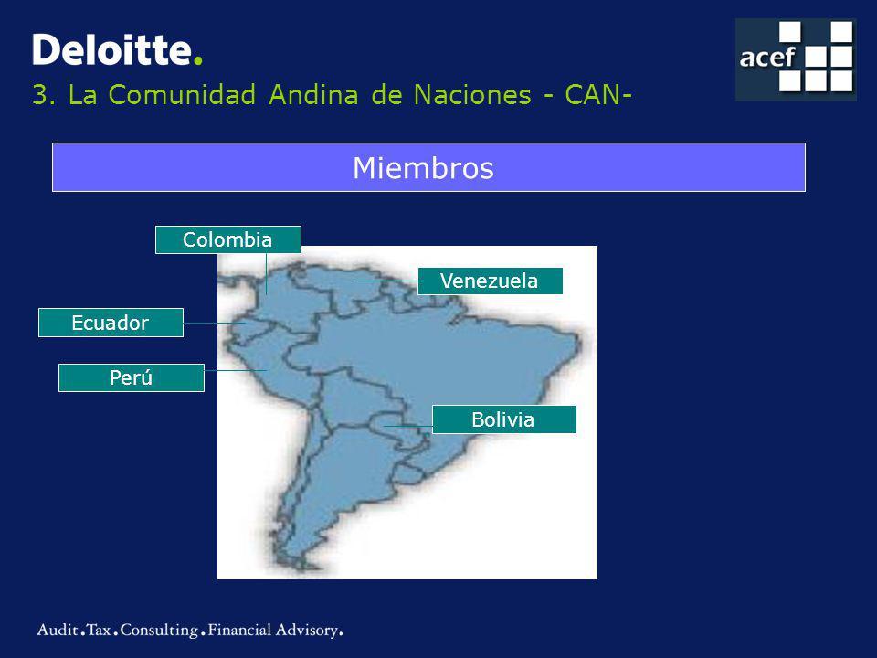 3. La Comunidad Andina de Naciones - CAN- Miembros Colombia Bolivia Venezuela Perú Ecuador