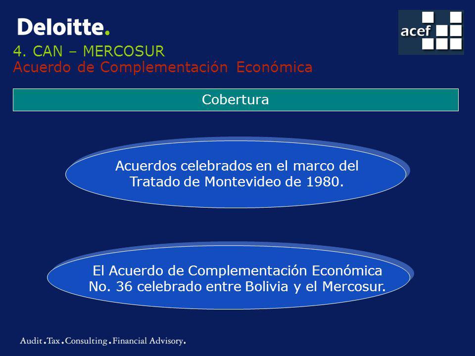 4. CAN – MERCOSUR Acuerdo de Complementación Económica Acuerdos celebrados en el marco del Tratado de Montevideo de 1980. El Acuerdo de Complementació