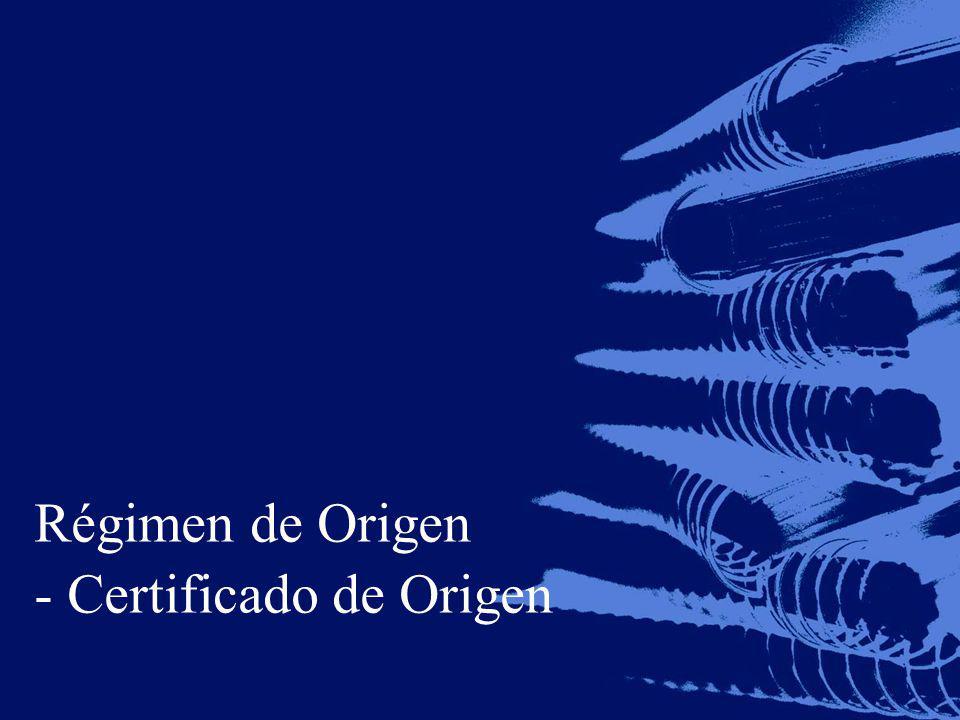Régimen de Origen - Certificado de Origen