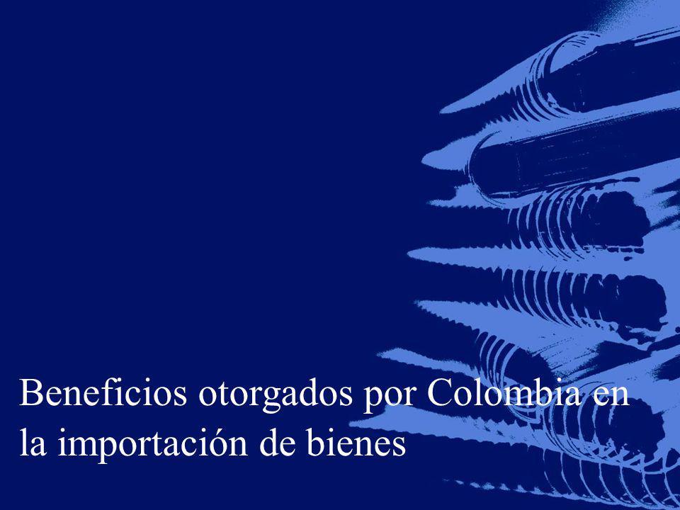 Beneficios otorgados por Colombia en la importación de bienes
