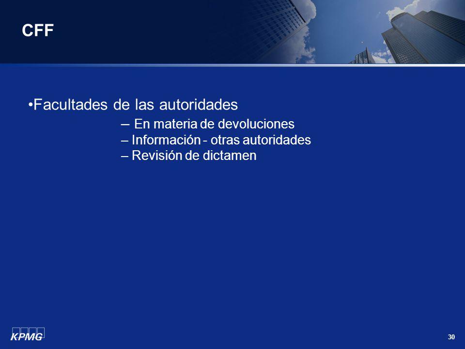 30 CFF Facultades de las autoridades – En materia de devoluciones – Información - otras autoridades – Revisión de dictamen