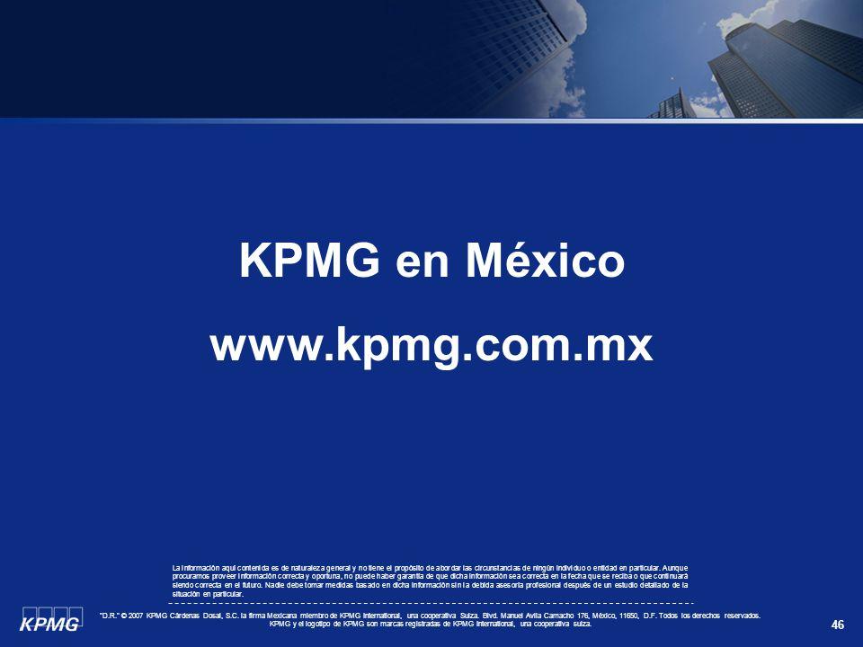 46 KPMG en México www.kpmg.com.mx La información aquí contenida es de naturaleza general y no tiene el propósito de abordar las circunstancias de ning