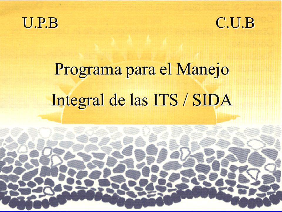 Programa para el Manejo Integral de las ITS / SIDA U.P.B C.U.B