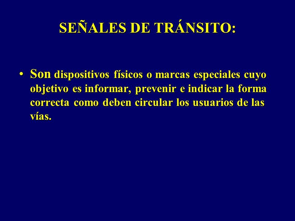 SEÑALES TRANSITORIAS: REGLAMENTARIAS