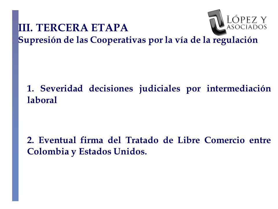 III. TERCERA ETAPA Supresión de las Cooperativas por la vía de la regulación 1.