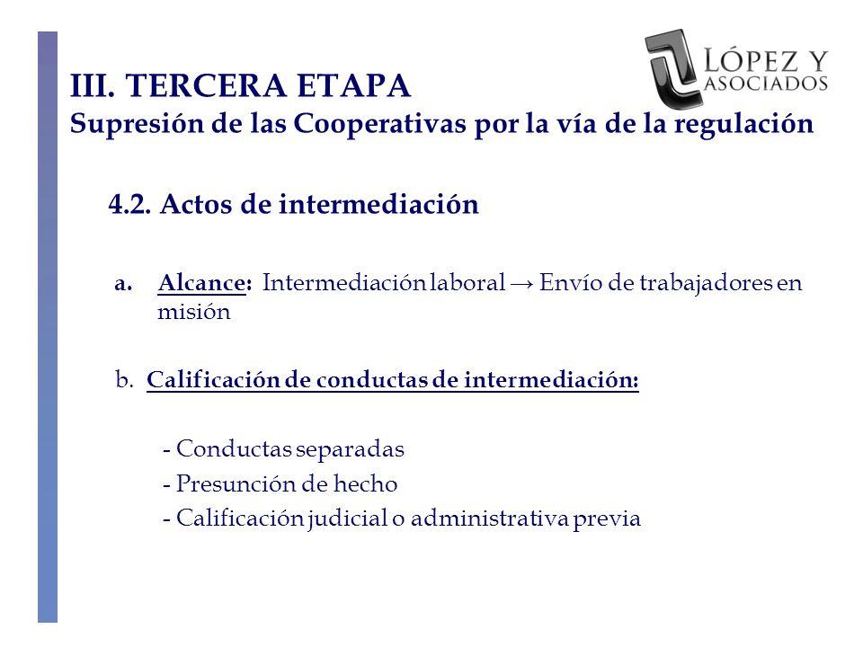 4.2. Actos de intermediación a.Alcance: Intermediación laboral Envío de trabajadores en misión b.