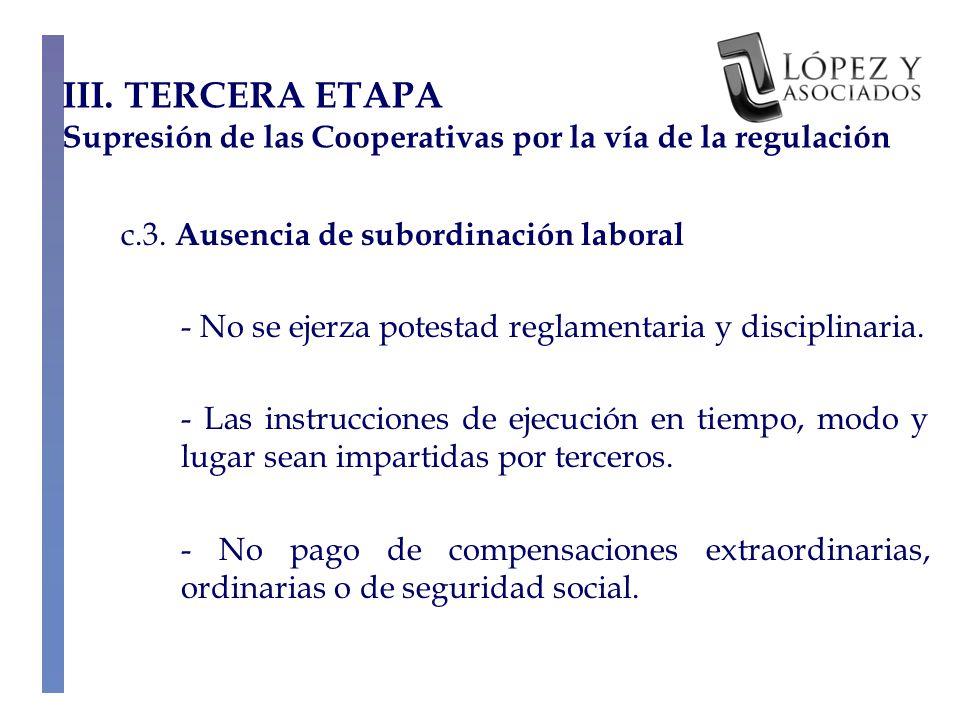 c.3. Ausencia de subordinación laboral - No se ejerza potestad reglamentaria y disciplinaria.