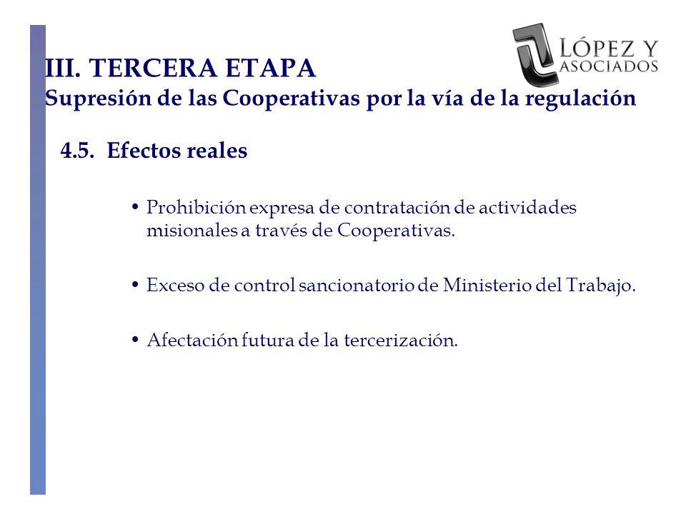III. TERCERA ETAPA Supresión de las Cooperativas por la vía de la regulación 4.5.
