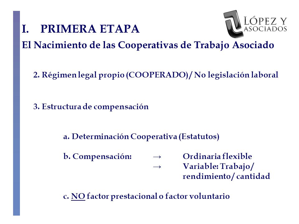 2. Régimen legal propio (COOPERADO) / No legislación laboral 3.