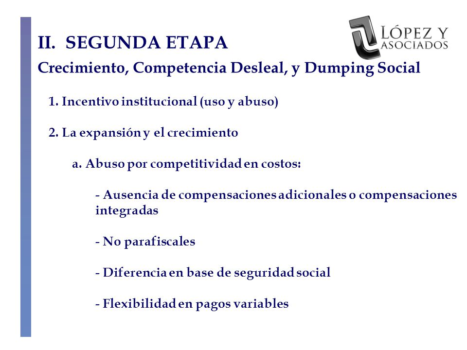 II. SEGUNDA ETAPA Crecimiento, Competencia Desleal, y Dumping Social 1.