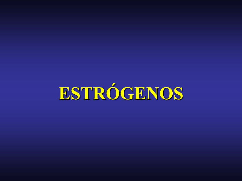 ESTRÓGENOS ESTEROIDEOS Estradiol Valerato de estradiol Cipionato de estradiol Etinilestradiol Mestranol Quinestrol Estrona Sulfato de estrona Equinil NO ESTEROIDEOS Dietilestilbestrol Bisfenol Genisteina Existen compuestos esteroideos y no esteroideos con actividad estrogénica.
