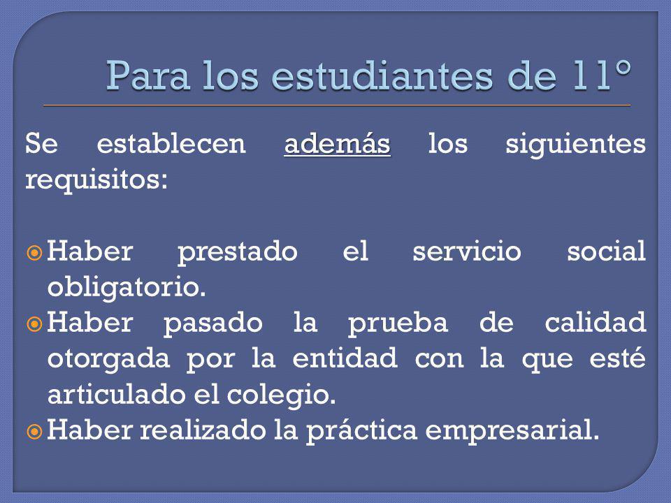además Se establecen además los siguientes requisitos: Haber prestado el servicio social obligatorio. Haber pasado la prueba de calidad otorgada por l
