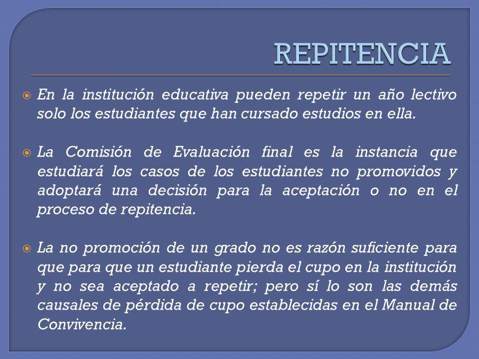 En la institución educativa pueden repetir un año lectivo solo los estudiantes que han cursado estudios en ella. La Comisión de Evaluación final es la