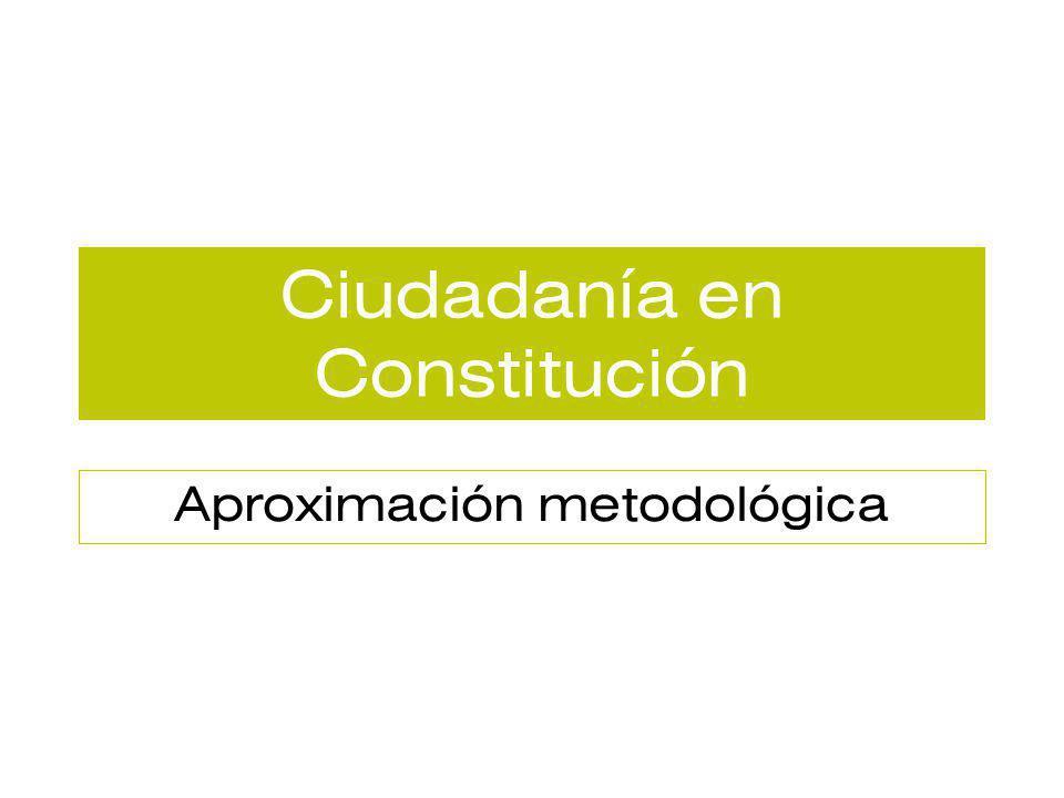 Ciudadanía en Constitución Aproximación metodológica