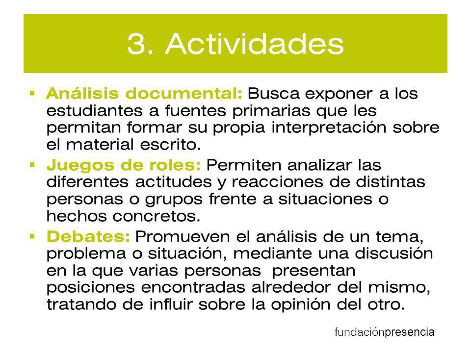 fundación presencia 3. Actividades Análisis documental: Busca exponer a los estudiantes a fuentes primarias que les permitan formar su propia interpre