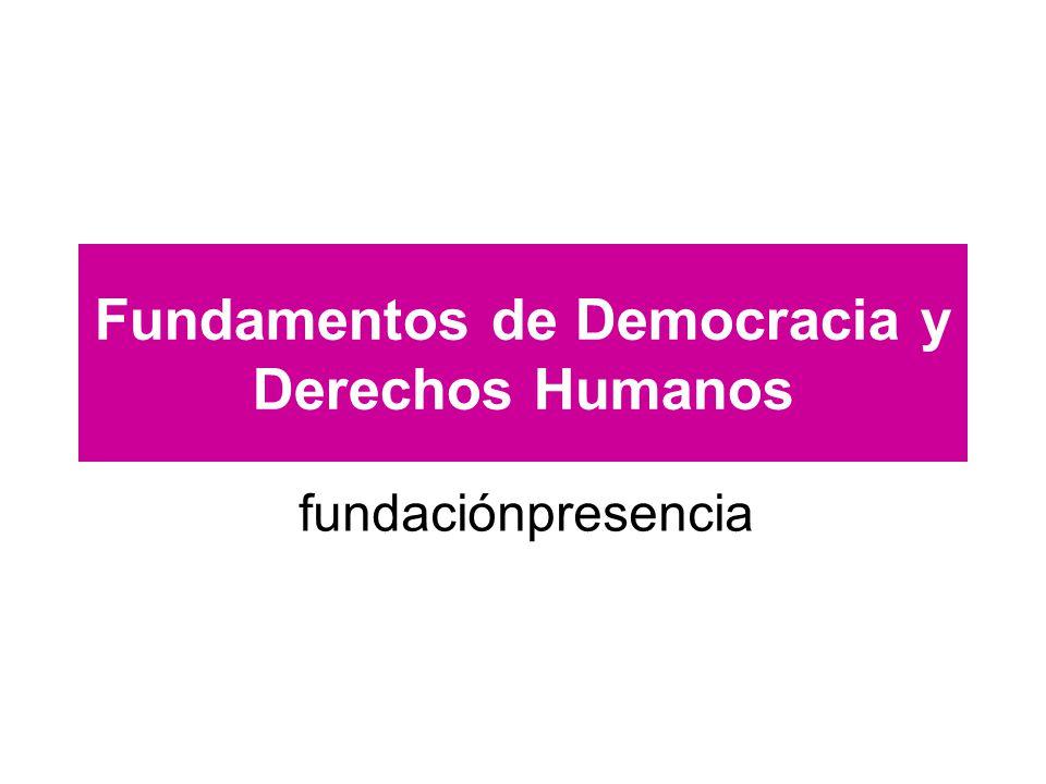 Fundamentos de Democracia y Derechos Humanos fundaciónpresencia
