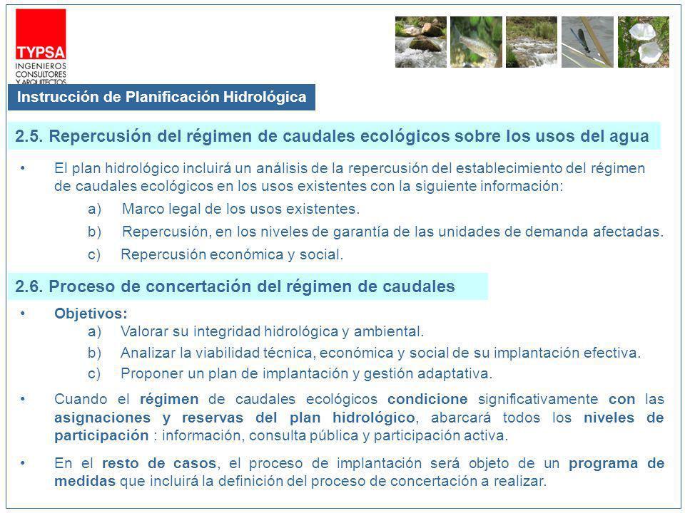 Instrucción de Planificación Hidrológica El plan hidrológico incluirá un análisis de la repercusión del establecimiento del régimen de caudales ecológ