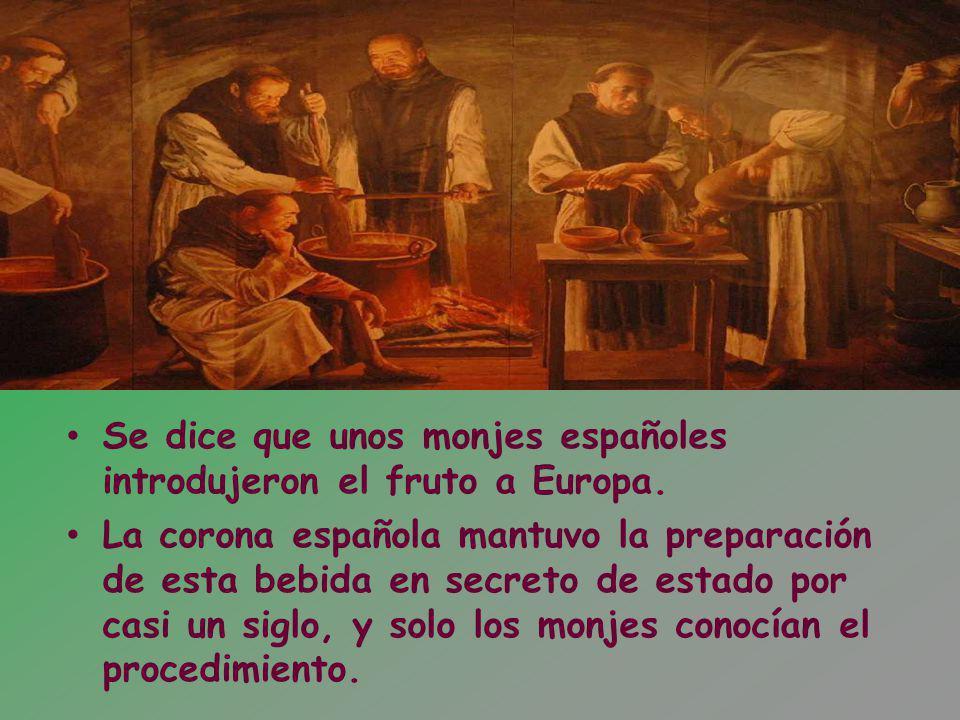 Se dice que unos monjes españoles introdujeron el fruto a Europa. La corona española mantuvo la preparación de esta bebida en secreto de estado por ca