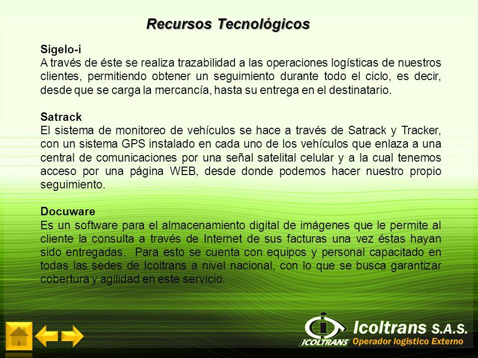 Recursos Tecnológicos Sigelo-i A través de éste se realiza trazabilidad a las operaciones logísticas de nuestros clientes, permitiendo obtener un segu