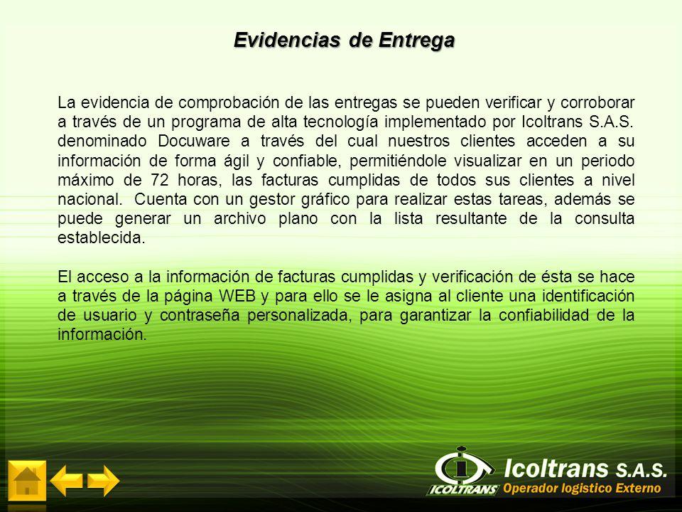 Evidencias de Entrega La evidencia de comprobación de las entregas se pueden verificar y corroborar a través de un programa de alta tecnología impleme