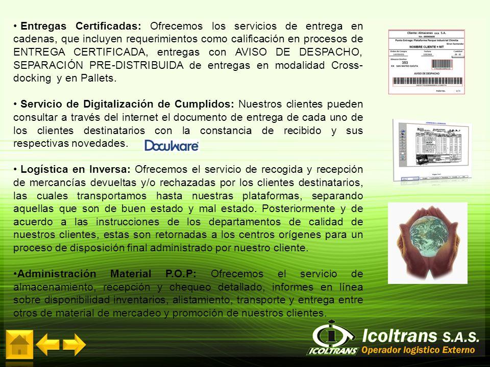 Entregas Certificadas: Ofrecemos los servicios de entrega en cadenas, que incluyen requerimientos como calificación en procesos de ENTREGA CERTIFICADA