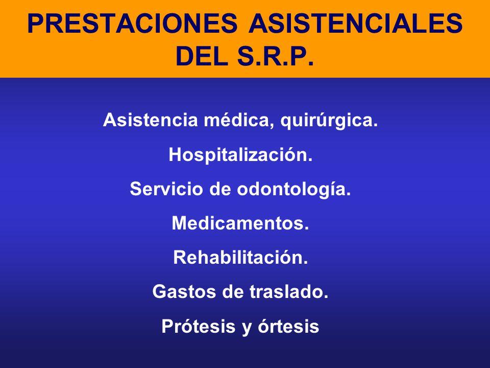 PRESTACIONES ASISTENCIALES DEL S.R.P.Asistencia médica, quirúrgica.