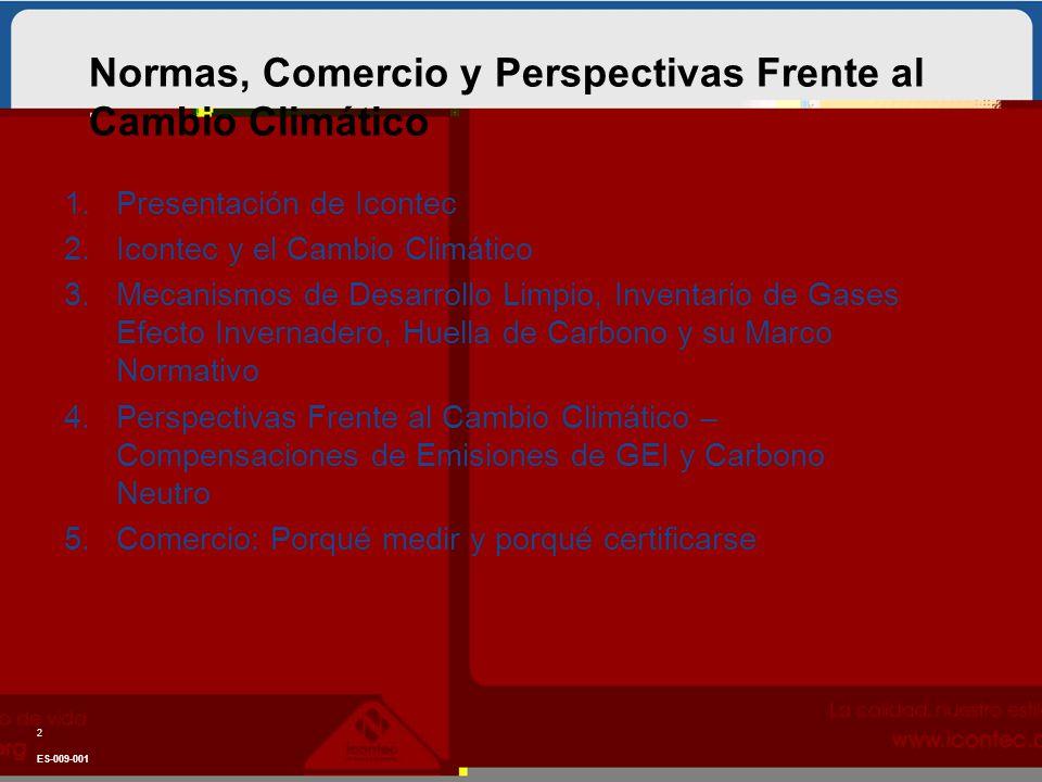 1.Presentación de Icontec 2.Icontec y el Cambio Climático 3.Mecanismos de Desarrollo Limpio, Inventario de Gases Efecto Invernadero, Huella de Carbono