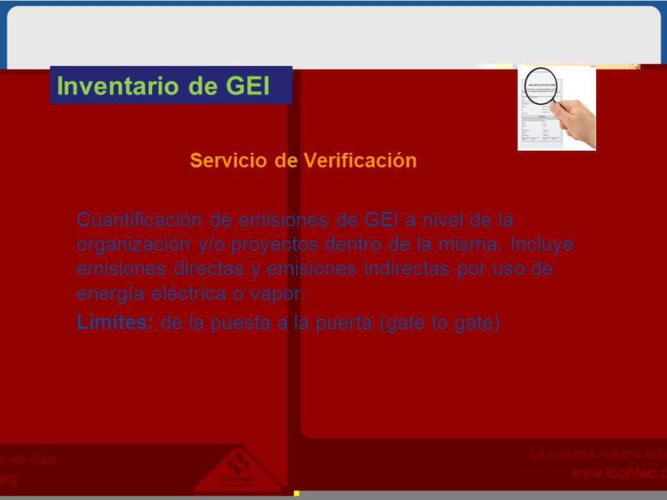 Inventario de GEI Servicio de Verificación Cuantificación de emisiones de GEI a nivel de la organización y/o proyectos dentro de la misma. Incluye emi