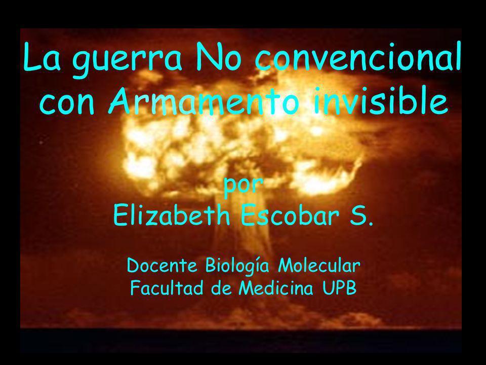 La guerra No convencional con Armamento invisible por Elizabeth Escobar S.