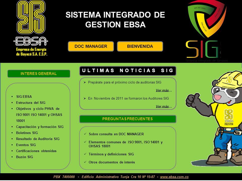 SISTEMA INTEGRADO DE GESTION EBSA INTERES GENERAL SIG EBSA Estructura del SIG Objetivos y ciclo PHVA de ISO 9001 ISO 14001 y OHSAS 18001 Capacitación