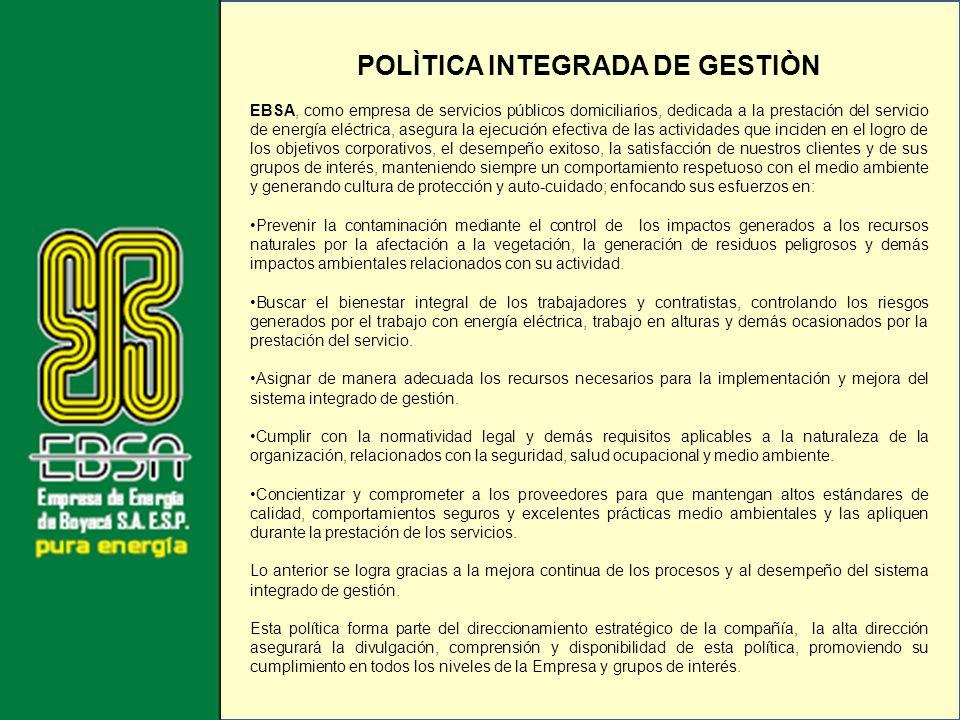 POLÌTICA INTEGRADA DE GESTIÒN EBSA, como empresa de servicios públicos domiciliarios, dedicada a la prestación del servicio de energía eléctrica, aseg