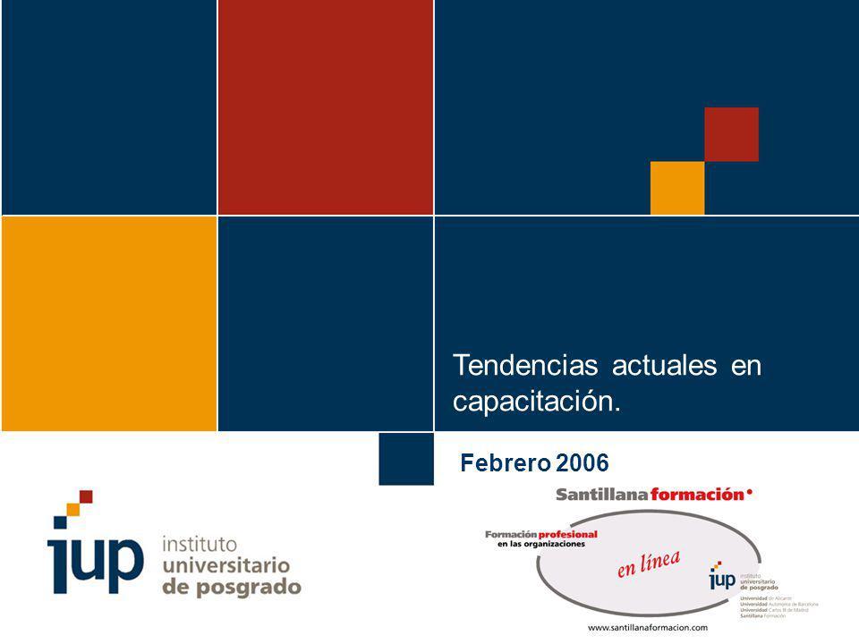TENDENCIAS ACTUALES EN CAPACITACIÓN Instituto Universitario de Posgrado MÁSTERS ON-LINE PARA PROFESIONALES 1 TENDENCIAS ACTUALES EN CAPACITACIÓN Febre