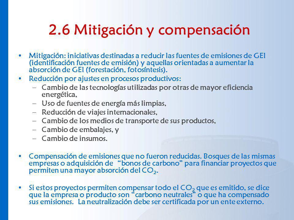 2.6 Mitigación y compensación Mitigación: iniciativas destinadas a reducir las fuentes de emisiones de GEI (identificación fuentes de emisión) y aquel