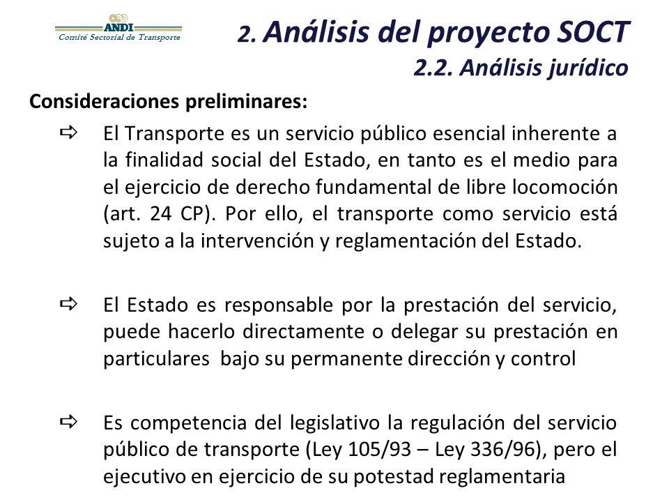 Comité Sectorial de Transporte 2. Análisis del proyecto SOCT 2.2. Análisis jurídico Consideraciones preliminares: El Transporte es un servicio público