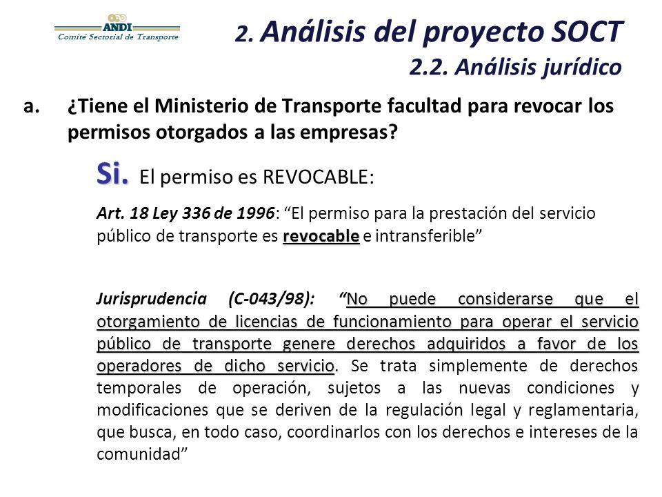 Comité Sectorial de Transporte 2. Análisis del proyecto SOCT 2.2. Análisis jurídico a.¿Tiene el Ministerio de Transporte facultad para revocar los per
