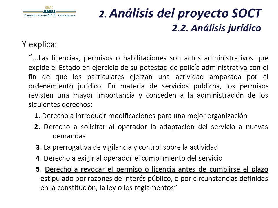 Comité Sectorial de Transporte 2. Análisis del proyecto SOCT 2.2. Análisis jurídico Y explica: … Las licencias, permisos o habilitaciones son actos ad